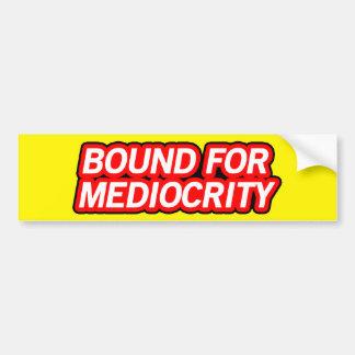 Bound for Mediocrity Bumper Sticker