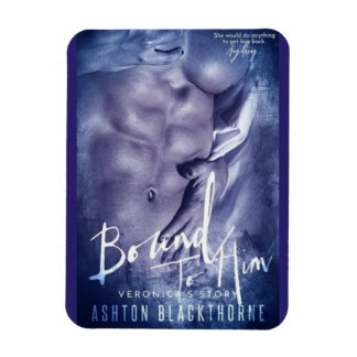 Bound to Him by Ashton Blackthorne Book Cover Magnet