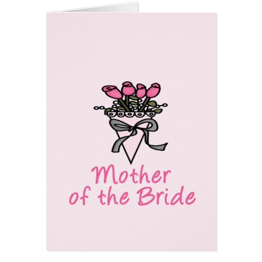 Bouquet Mother of the Bride Greeting Card