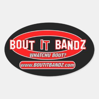 Bout It Bandz stickerz Oval Sticker