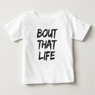 Bout That Life Print Baby T-Shirt
