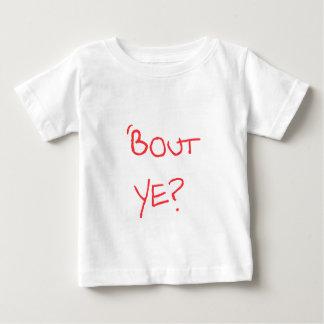 'Bout Ye? Infant T-Shirt