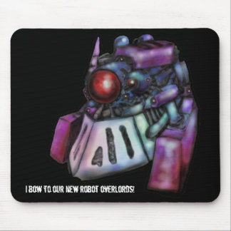 Bow to your robot overlords mouse pad