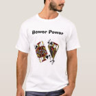 Bower Power T-Shirt