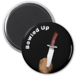 Bowied Up with a Bowie Knife 6 Cm Round Magnet