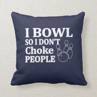 Bowl Don't Choke People Cushion