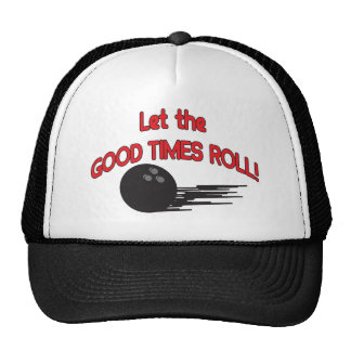 Bowler Hat - Let the Good Times Roll Trucker Hat