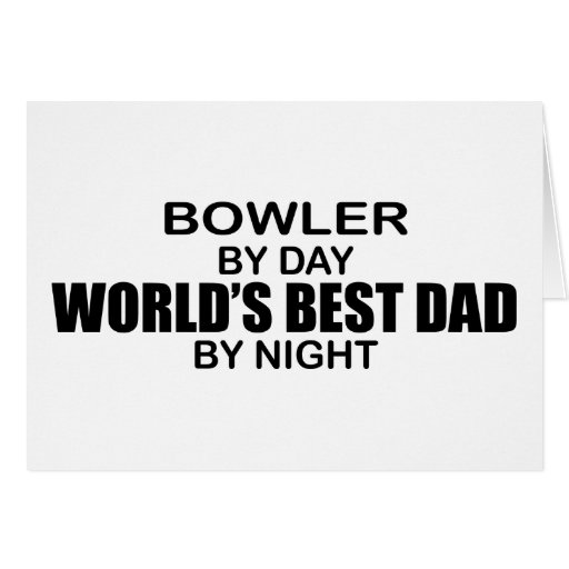 Bowler World's Best Dad by Night Greeting Card