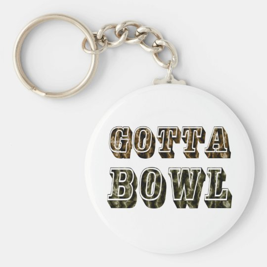 Bowling Gift Gotta Bowl Basic Round Button Key Ring