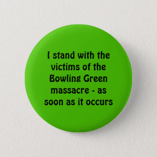 Bowling Green Massacre 6 Cm Round Badge