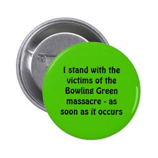 Bowling Green Massacre 6 Cm Round Badge