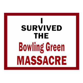 Bowling Green Massacre Survivor Postcard