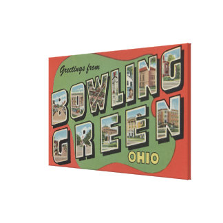 Bowling Green, Ohio - Large Letter Scenes Canvas Print