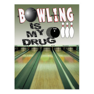 BOWLING IS MY DRUG! POSTCARD