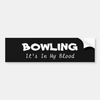 Bowling: its in my blood bumper sticker