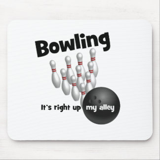 Bowling It's Right Up My Alley Mouse Pad