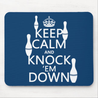 Bowling Keep Calm and Knock em Down - all colors Mouse Pad