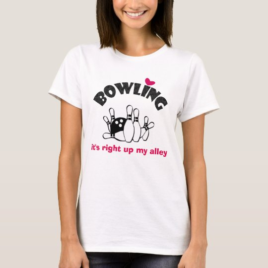 Bowling Slogan It's Right Up My Alley T-Shirt