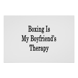 Boxing Is My Boyfriend's Therapy Poster