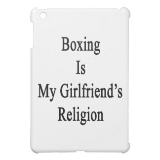 Boxing Is My Girlfriend's Religion Cover For The iPad Mini