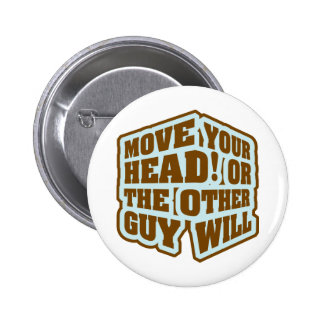 Boxing - Move your head or the other guy will 6 Cm Round Badge