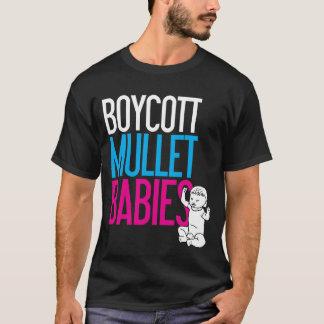 Boycott Mullet Babies (Dark) T-Shirt