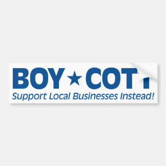 BoyCott (Support Local Businesses Instead) Bumper Sticker