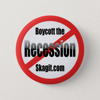 boycott-the-recession-skagit 6 cm round badge