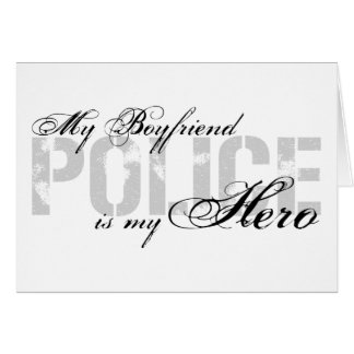 Boyfriend Is My Hero - POLICE Card