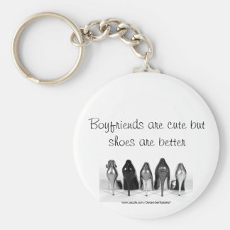 Boyfriends are cute but shoes are better basic round button key ring