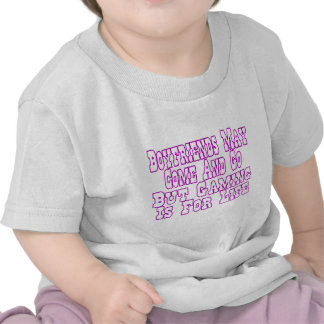 Boyfriends Come And Go Tee Shirts