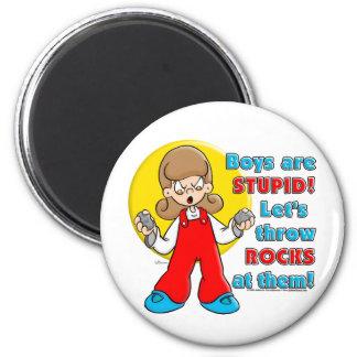 Boy's are Stupid ... 6 Cm Round Magnet