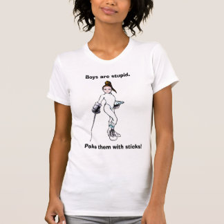 Boys are stupid., Poke them with sticks! T-Shirt
