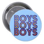Boys Boys Boys 7.5 Cm Round Badge