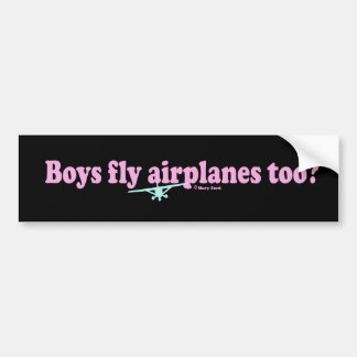 """""""BOYS FLY AIRPLANES TOO?"""" BUMPER STICKERS"""