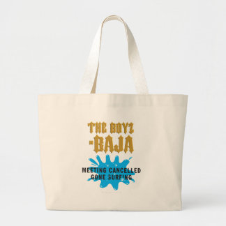 Boys In Baja - Gone Surfing-Meeting Cancelled Tote Bag