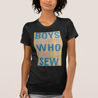 Boys Who Sew T-Shirt