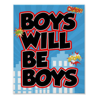 Boys Will be Boys Sign Poster