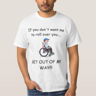 BoyWearingHatWhellchair, If you don't want me t... T-Shirt