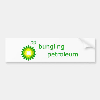bp bungling petroleum bumper sticker