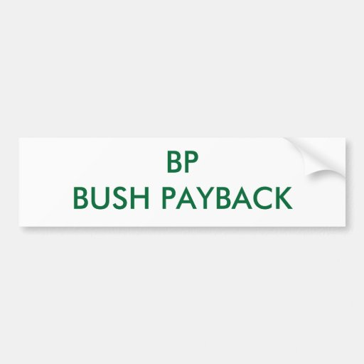 BP BUSH PAYBACK BUMPER STICKERS