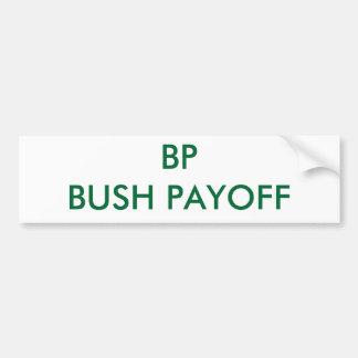 BP BUSH PAYOFF BUMPER STICKER