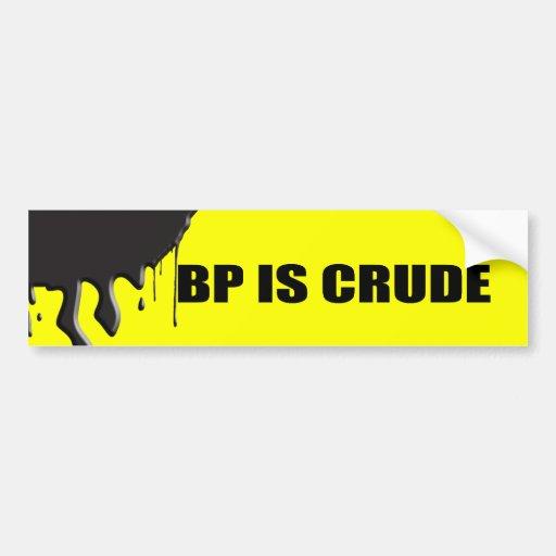 BP IS CRUDE BUMPER STICKER