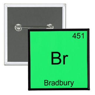 Br - Bradbury Funny Chemistry Element Symbol Tee Pinback Button