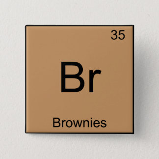 Br - Brownies Funny Chemistry Element Symbol Tee 15 Cm Square Badge