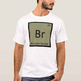 Br - Brussels Sprout Vegetable Chemistry Symbol T-Shirt