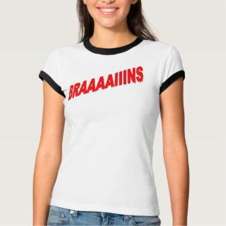 Braaaaiins T-Shirt