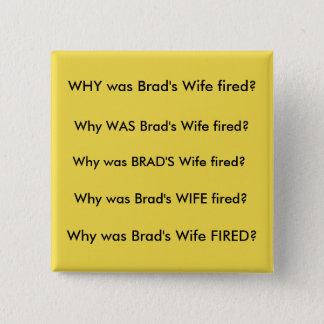 Brad's Wife 15 Cm Square Badge