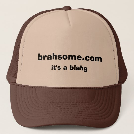 brahsome.com, it's a blahg cap