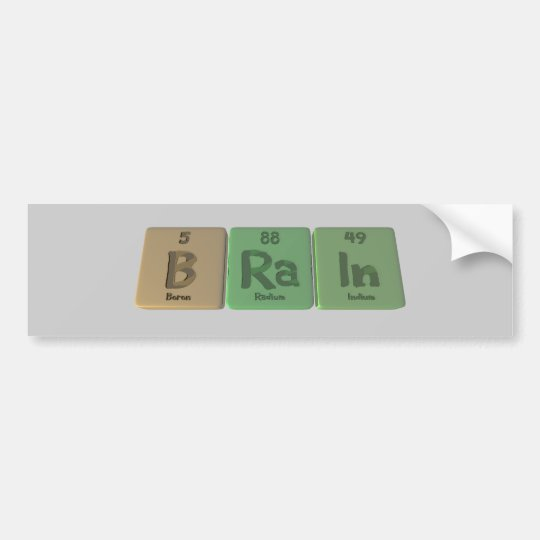 Brain as Boron Radium Indium Bumper Sticker